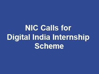 National Informatics Centre (NIC) has launched Digital India Internship Scheme for 2019 Batch